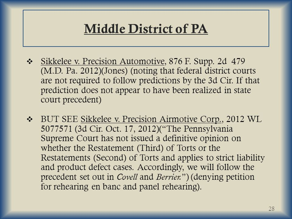 Middle District of PA  Sikkelee v. Precision Automotive, 876 F.