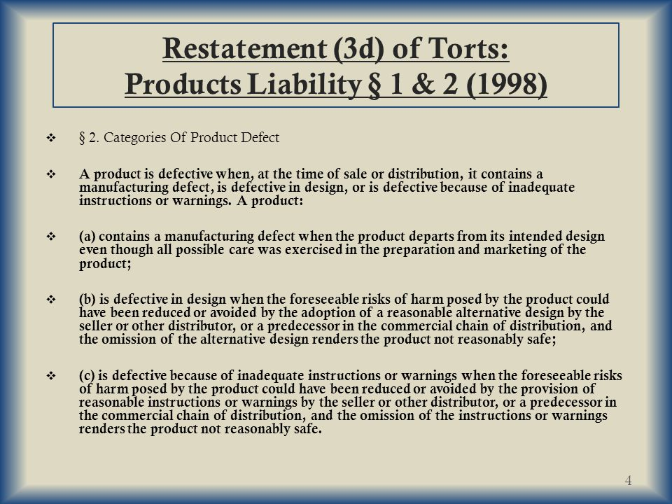 Restatement (3d) of Torts: Products Liability § 1 & 2 (1998)  § 2.