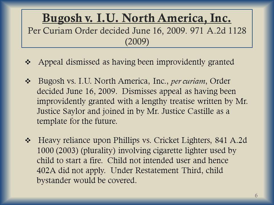 Bugosh v.I.U. North America, Inc. Per Curiam Order decided June 16, 2009.