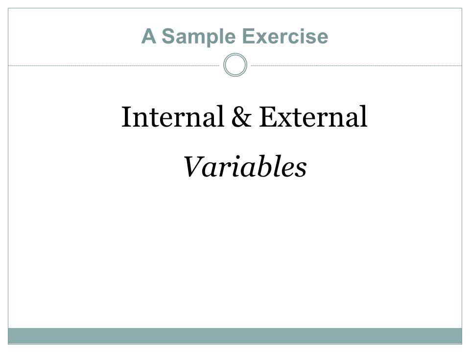 A Sample Exercise Internal & External Variables