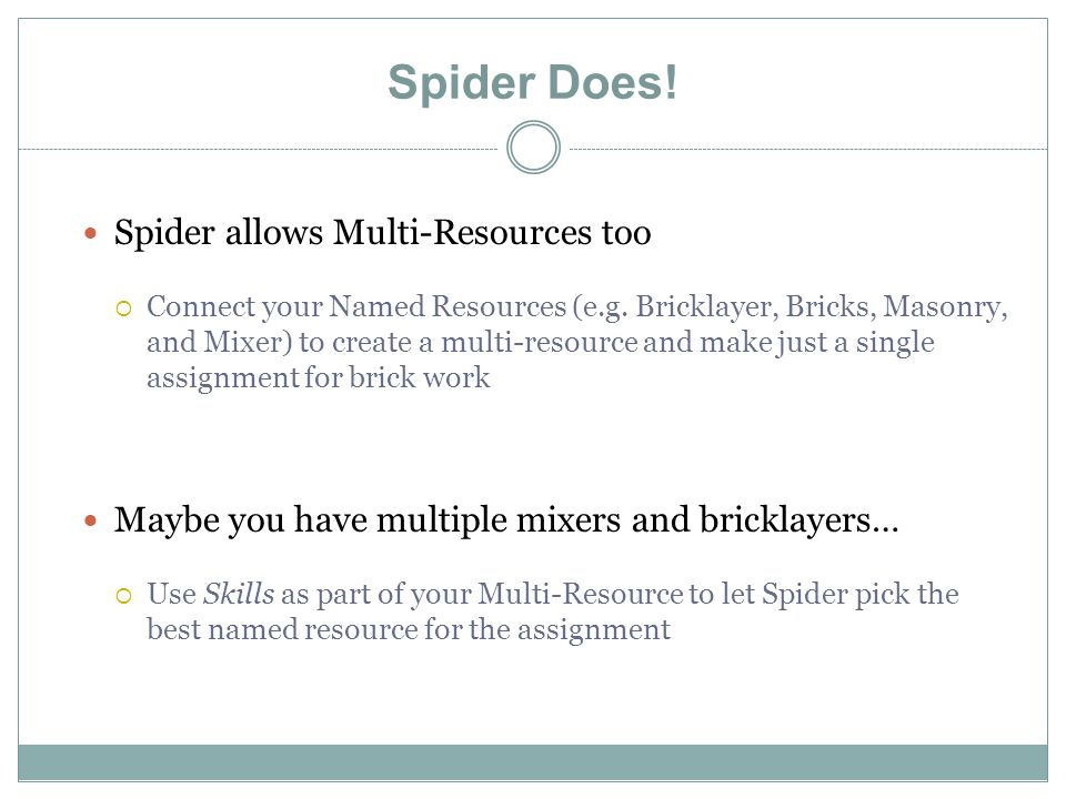 Spider Does. Spider allows Multi-Resources too  Connect your Named Resources (e.g.