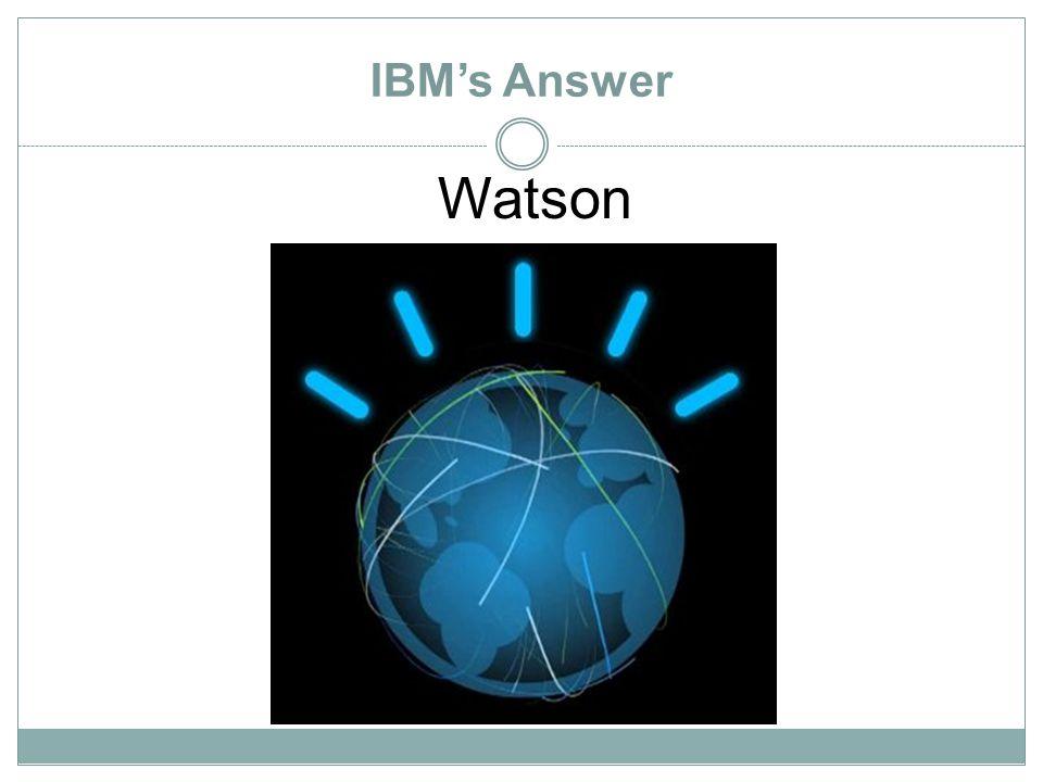 IBM's Answer Watson