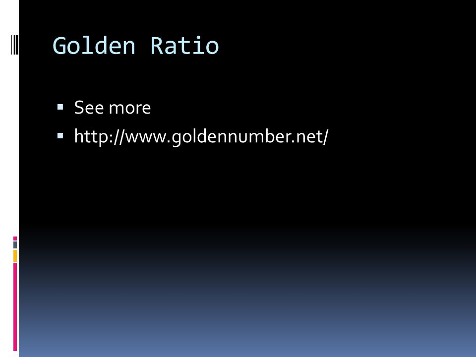 See more  http://www.goldennumber.net/
