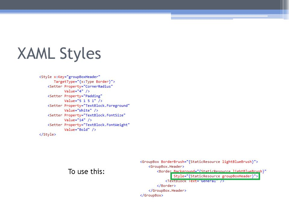 XAML Styles To use this: