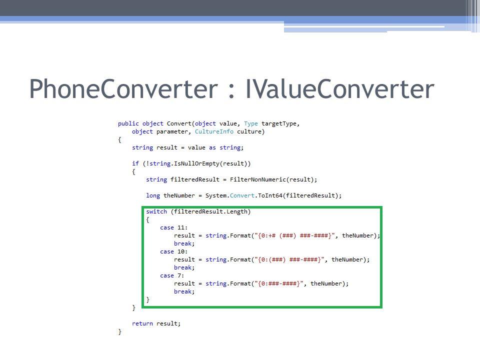 PhoneConverter : IValueConverter