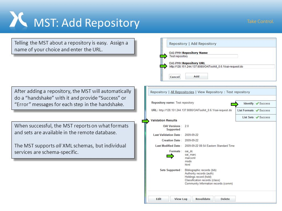 MST: Add Repository 37 Telling the MST about a repository is easy. Assign a name of your choice and enter the URL. After adding a repository, the MST