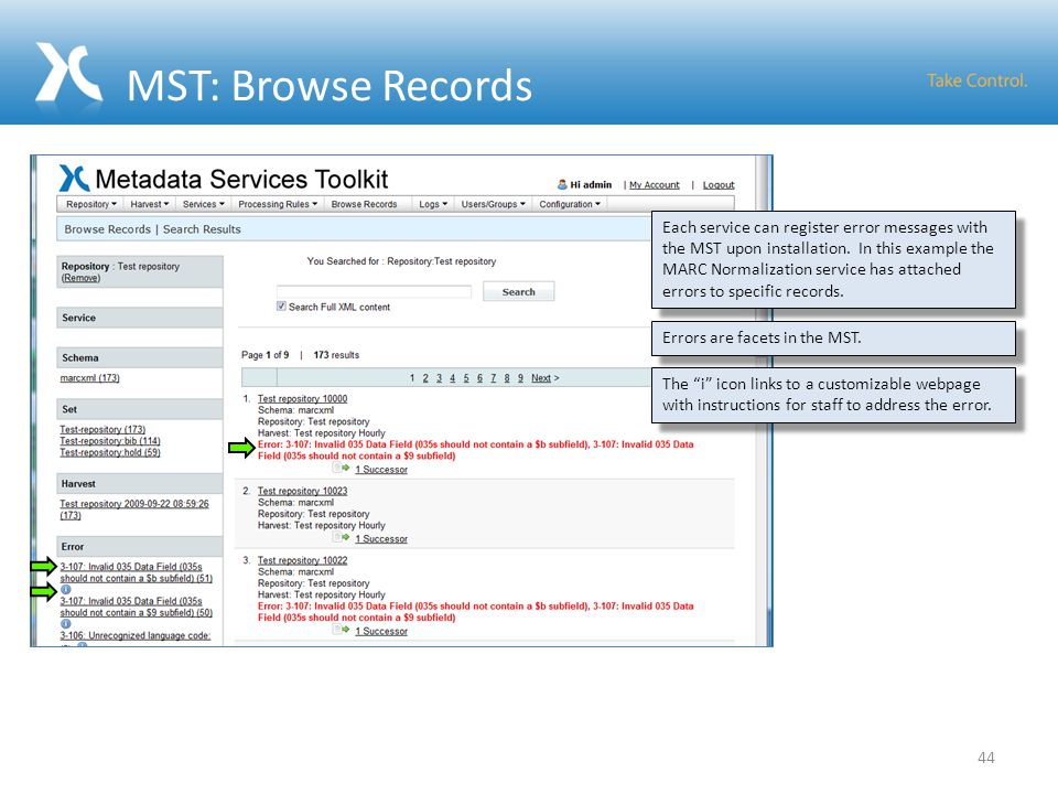 MST: Browse Records 44 Each service can register error messages with the MST upon installation. In this example the MARC Normalization service has att
