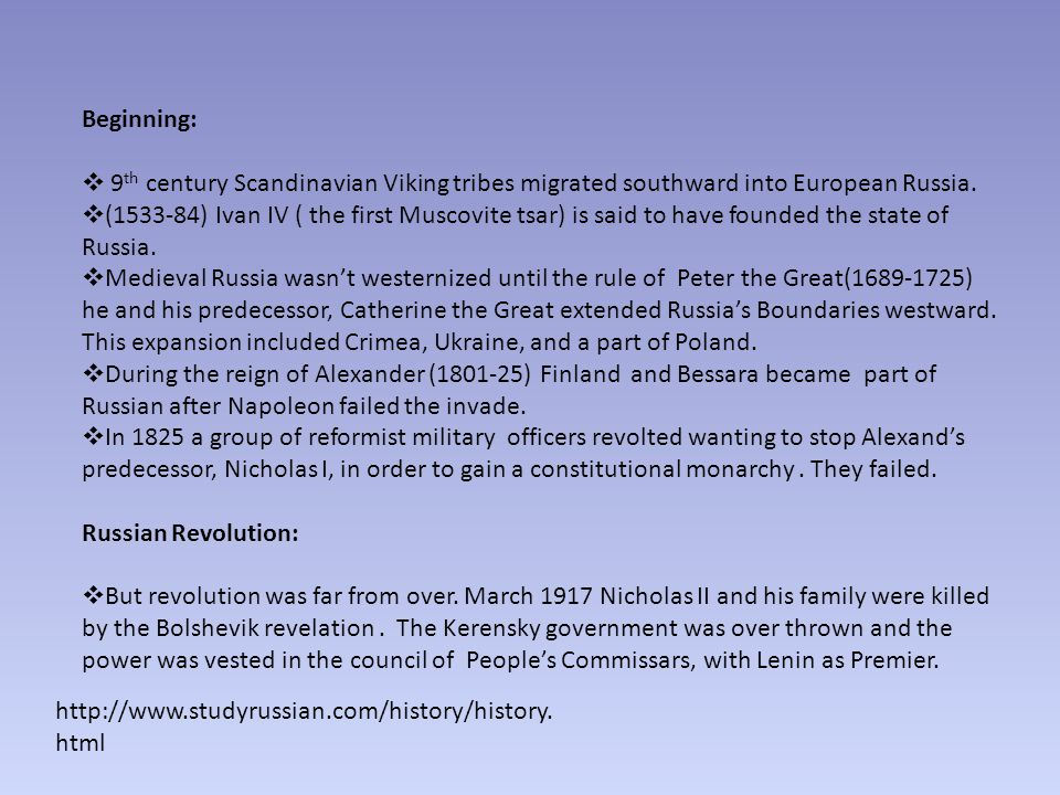 Beginning:  9 th century Scandinavian Viking tribes migrated southward into European Russia.