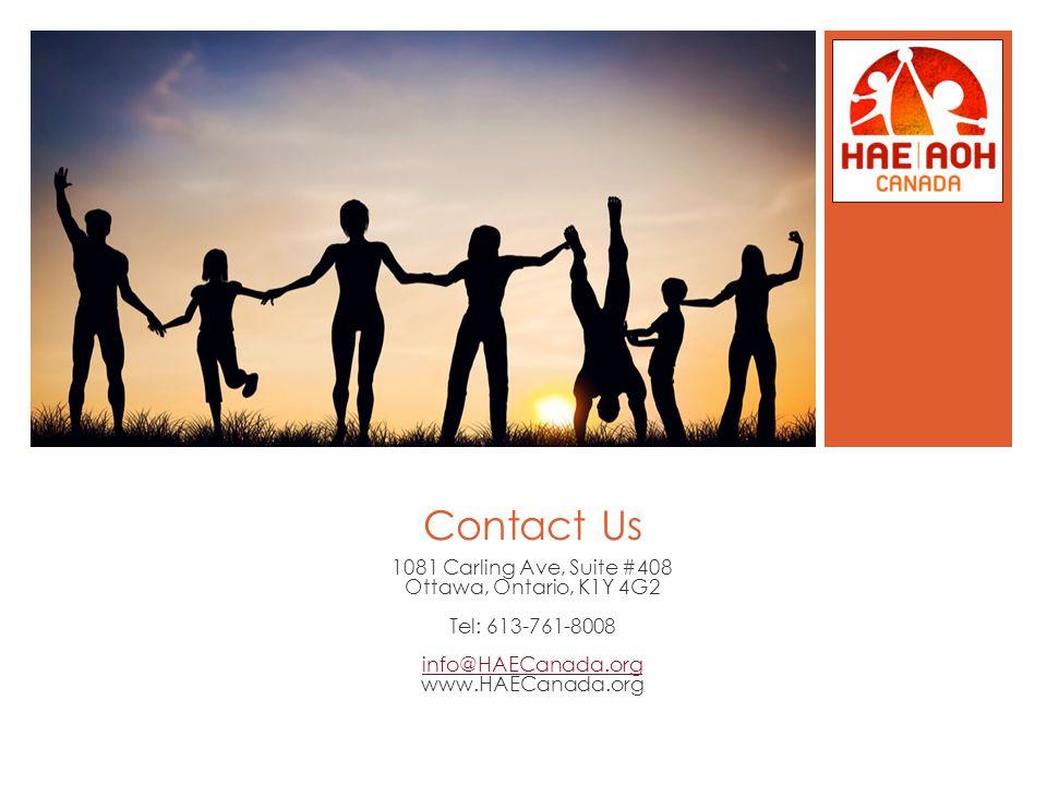 Contact Us 1081 Carling Ave, Suite #408 Ottawa, Ontario, K1Y 4G2 Tel: 613-761-8008 info@HAECanada.org www.HAECanada.org