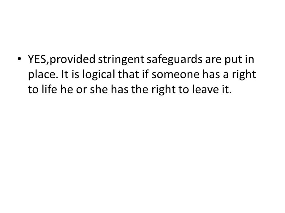 YES,provided stringent safeguards are put in place.