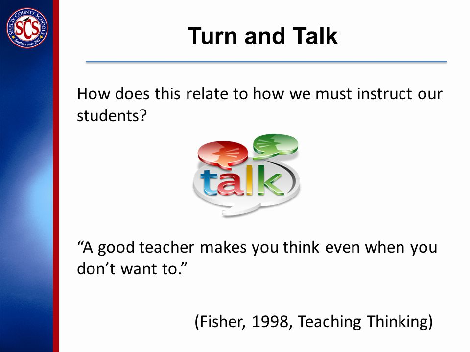 Turn and Talk How does this relate to how we must instruct our students.