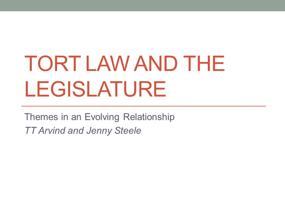 Tort Law and the Legislature (2013) How does the work done by the contributors affect our reading of the evolving relationship between legislators and the courts, where tort law is concerned?