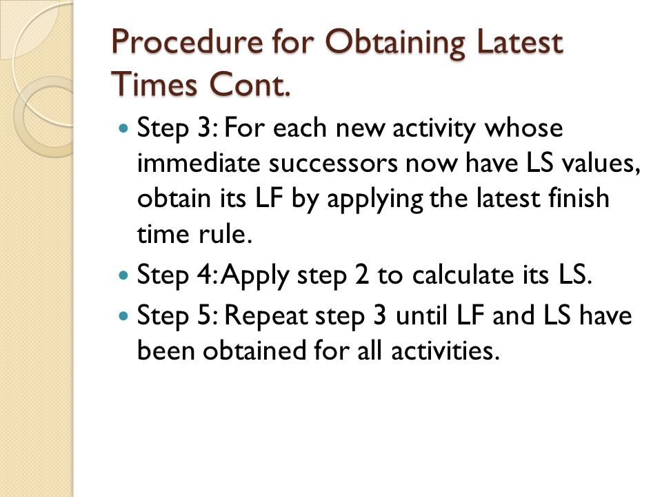 Procedure for Obtaining Latest Times Cont.