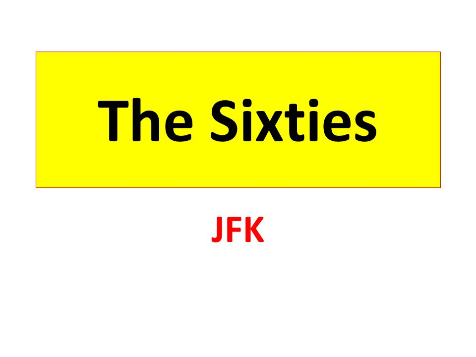 The Sixties JFK
