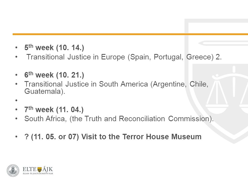 5 th week (10. 14.) Transitional Justice in Europe (Spain, Portugal, Greece) 2.