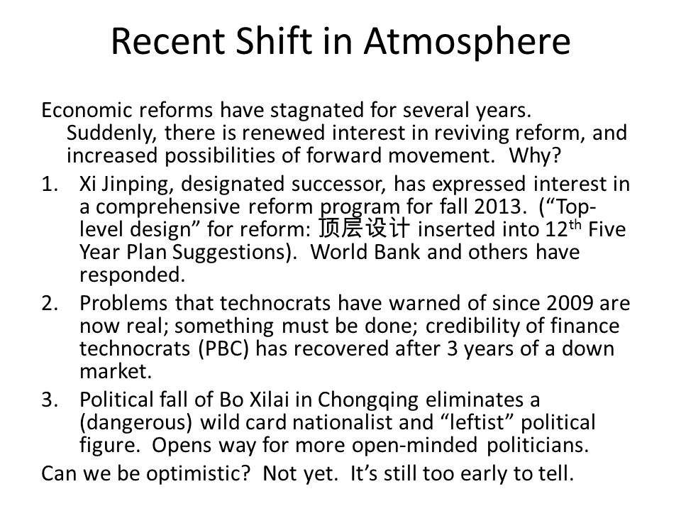 Recent Shift in Atmosphere Economic reforms have stagnated for several years.