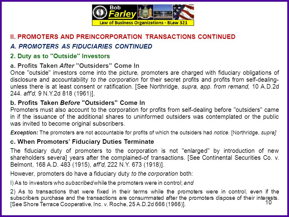 10 II. PROMOTERS AND PREINCORPORATION TRANSACTIONS CONTINUED A. PROMOTERS AS FIDUCIARIES CONTINUED 2. Duty as to ''Outside'' Investors a. Profits Take