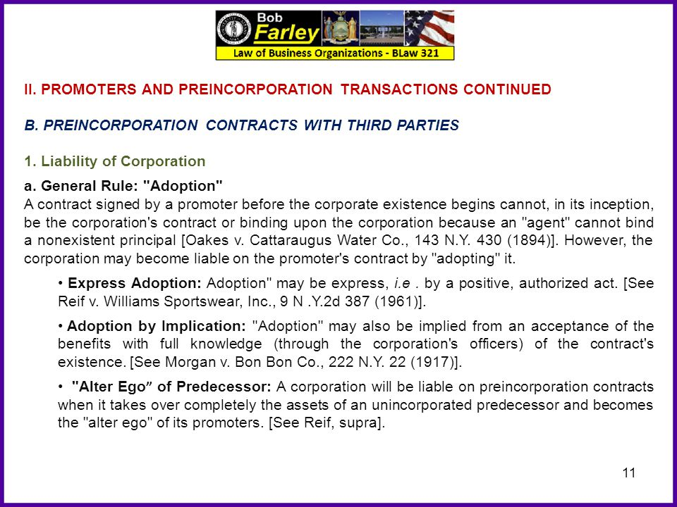 11 II. PROMOTERS AND PREINCORPORATION TRANSACTIONS CONTINUED B. PREINCORPORATION CONTRACTS WITH THIRD PARTIES 1. Liability of Corporation a. General R