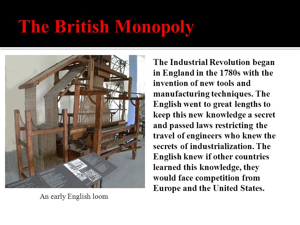 The Industrial Revolution began in England in the 1780s with the invention of new tools and manufacturing techniques.