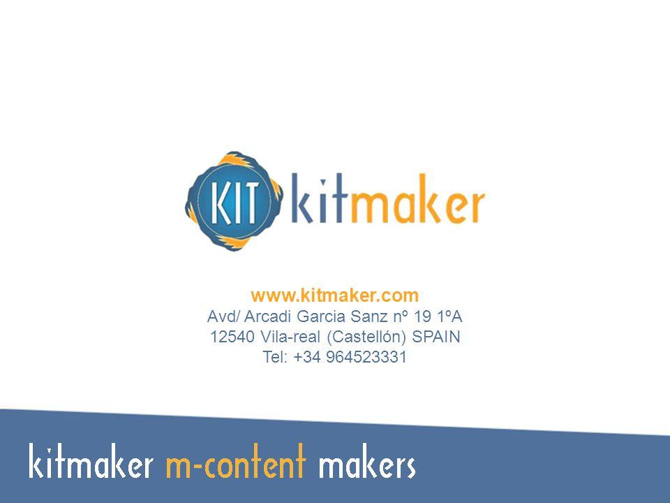 www.kitmaker.com Avd/ Arcadi Garcia Sanz nº 19 1ºA 12540 Vila-real (Castellón) SPAIN Tel: +34 964523331