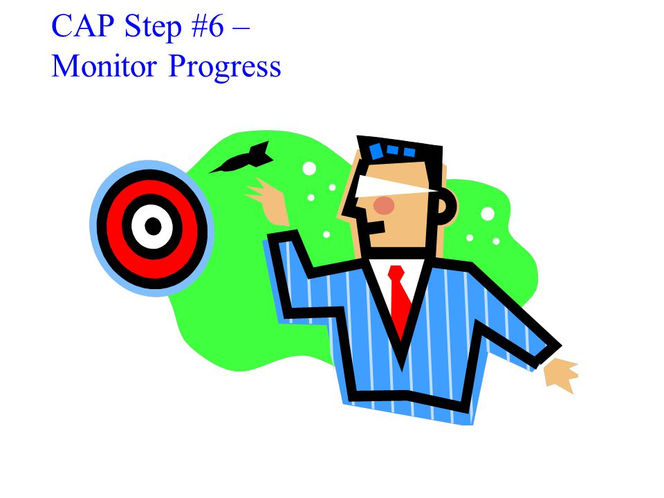 CAP Step #6 – Monitor Progress