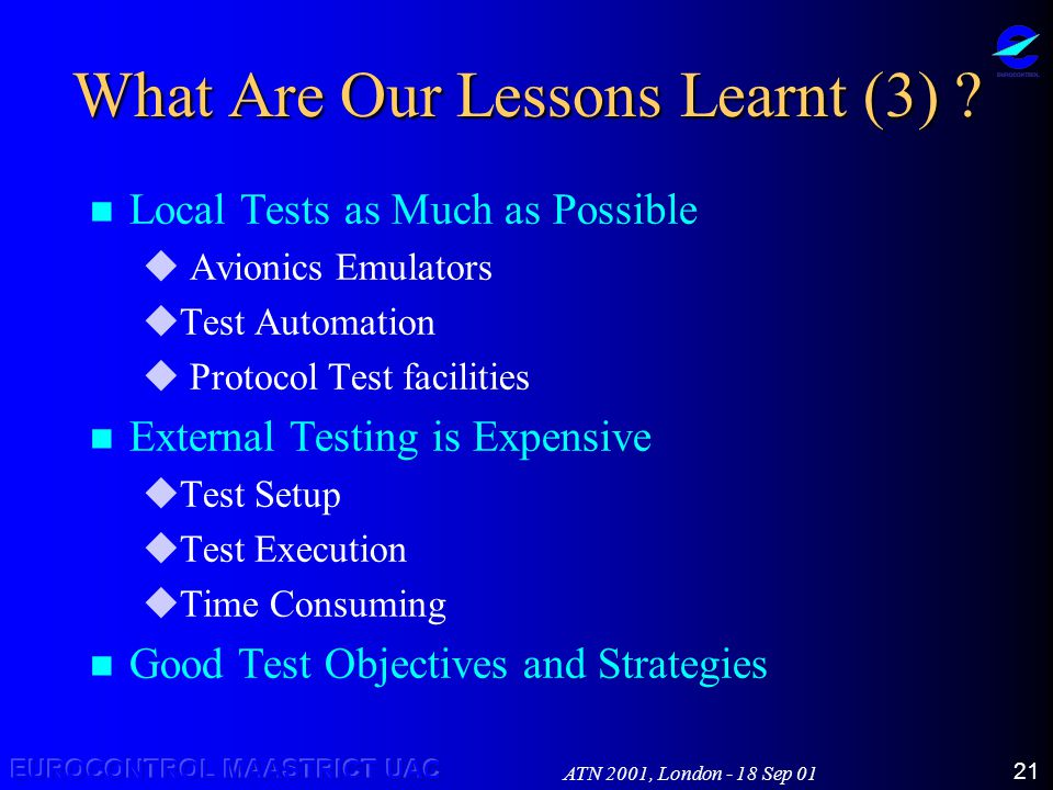ATN 2001, London - 18 Sep 01 21 What Are Our Lessons Learnt (3) .