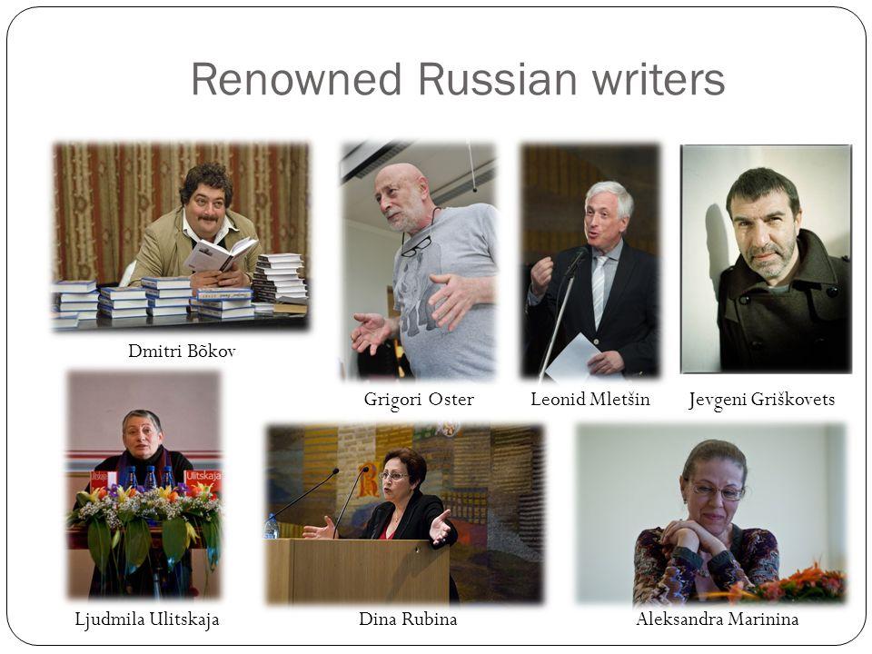 Renowned Russian writers Dmitri Bõkov Grigori OsterLeonid MletšinJevgeni Griškovets Ljudmila UlitskajaDina RubinaAleksandra Marinina