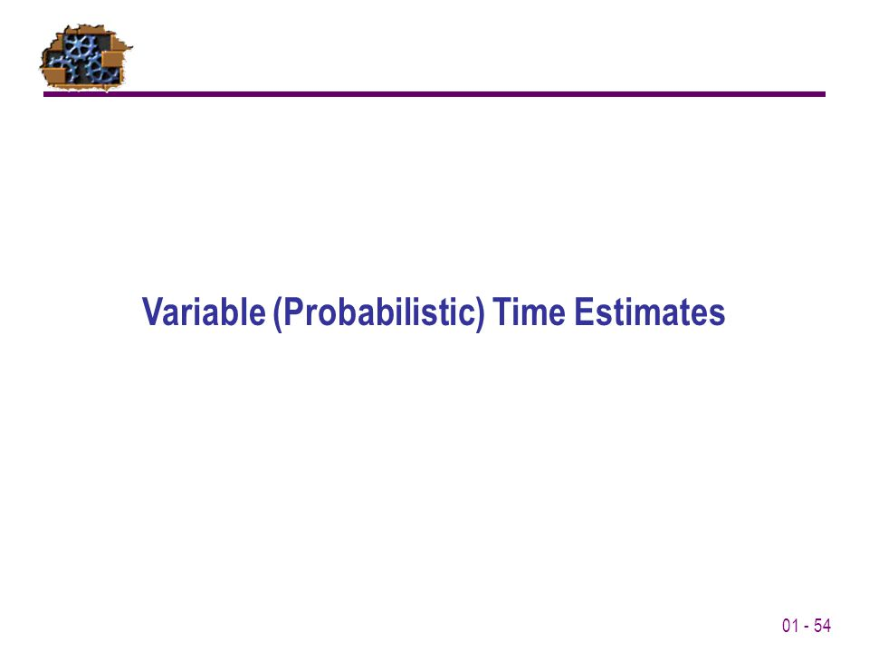 01 - 54 Variable (Probabilistic) Time Estimates