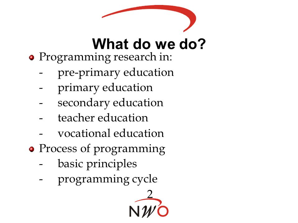 How do we do that More about the research programmes: PROO programme 2004-2007: in preparation PROO programme 2003: in process Previous programmes 1997, 1998, 1999, 2000, 2001: realised 3