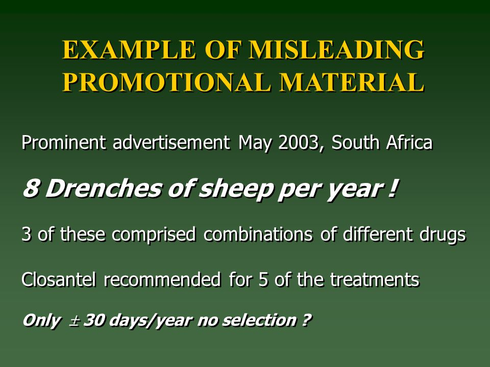 Prominent advertisement May 2003, South Africa 8 Drenches of sheep per year .