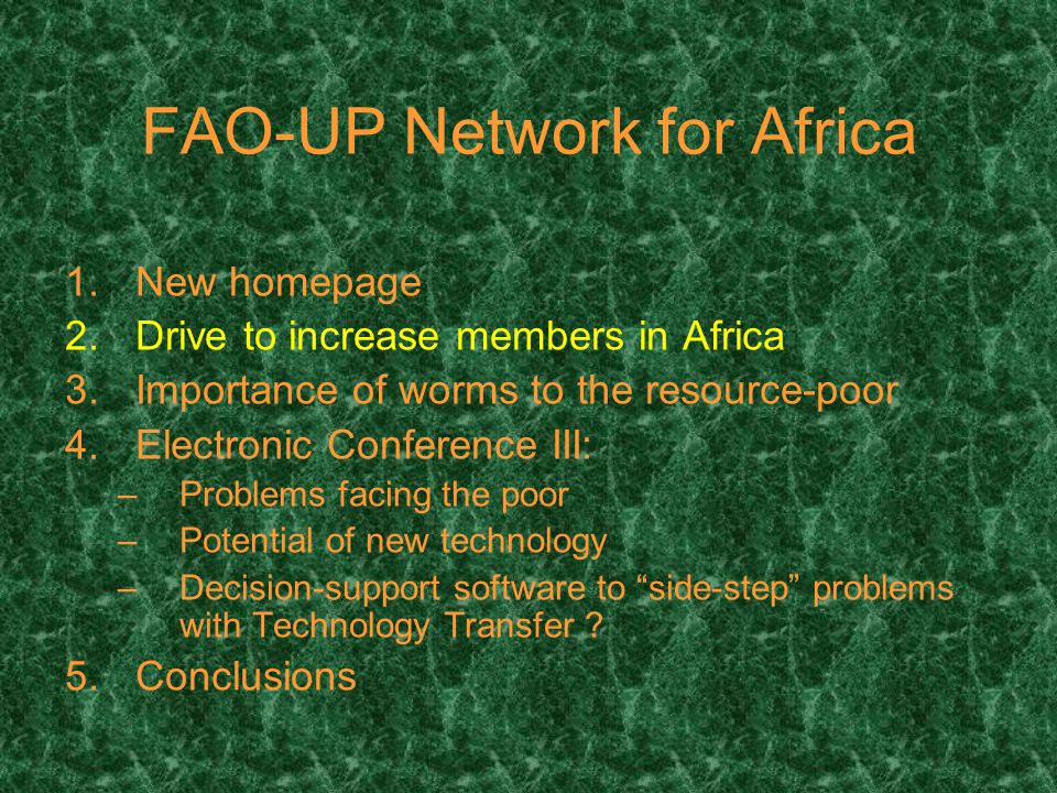 Drive to Contact Institutions in Africa Almost complete frustration –Some names –Many more promises than actual results BUT –E-mails & letters sent out & Internet requests –Less than 10 % reaction –Practically no contact details AND Even FAO Network in North Africa no reaction