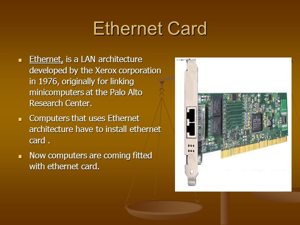 Ethernet Card Ethernet, is a LAN architecture developed by the Xerox corporation in 1976, originally for linking minicomputers at the Palo Alto Resear