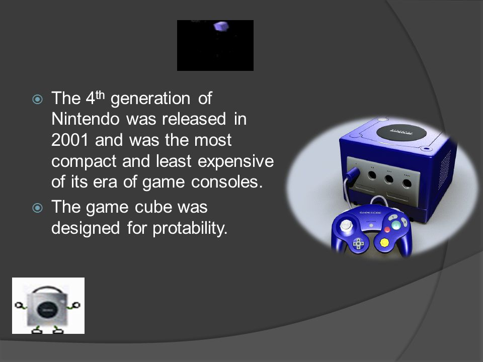  The 4 th generation of Nintendo was released in 2001 and was the most compact and least expensive of its era of game consoles.  The game cube was d