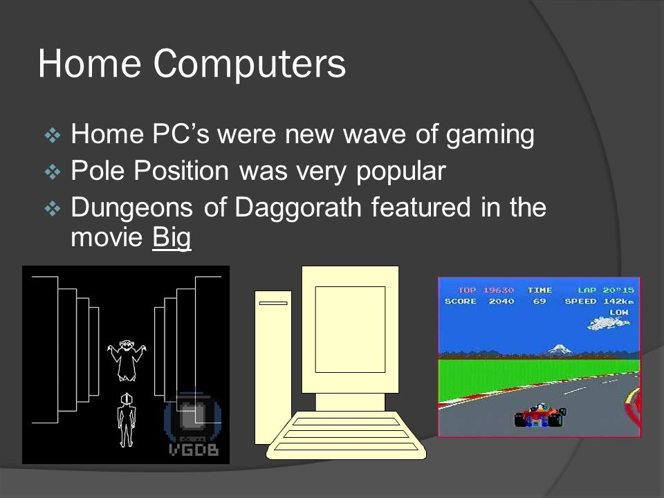  Home PC's were new wave of gaming  Pole Position was very popular  Dungeons of Daggorath featured in the movie Big