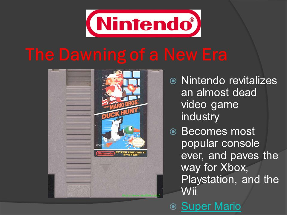 The Dawning of a New Era  Nintendo revitalizes an almost dead video game industry  Becomes most popular console ever, and paves the way for Xbox, Pl