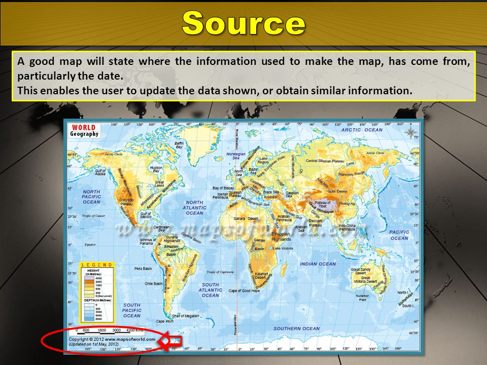 A good map will state where the information used to make the map, has come from, particularly the date.