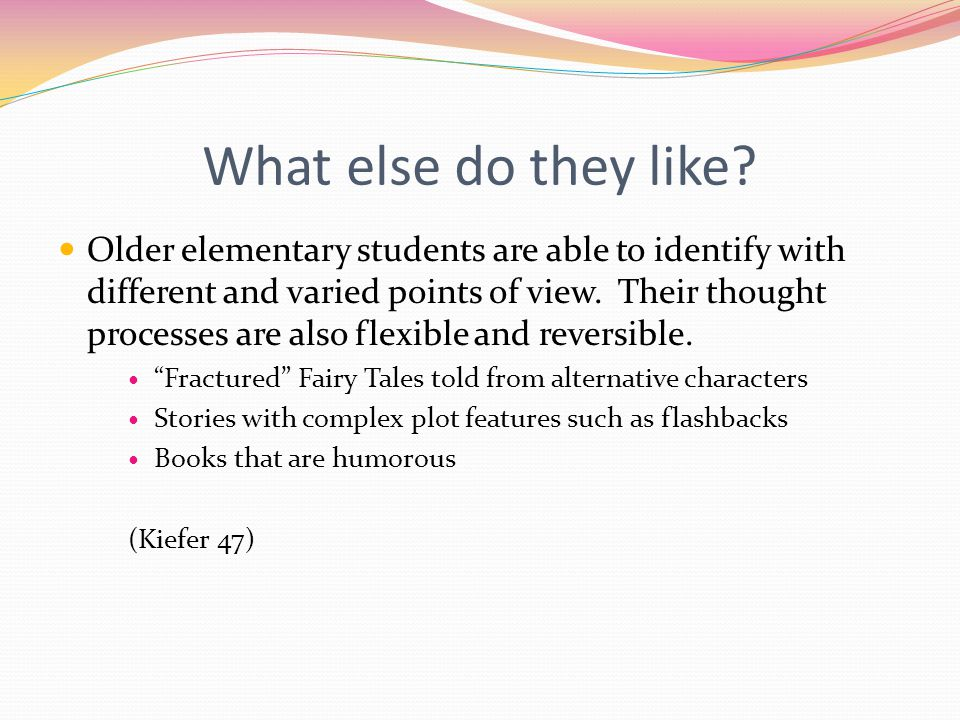 Additional Types of Literature To Enjoy: Time concepts and spatial relationships are developing for children this age.