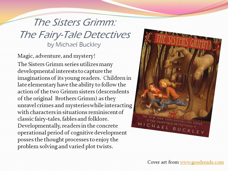 The Sisters Grimm: The Fairy-Tale Detectives by Michael Buckley Magic, adventure, and mystery.