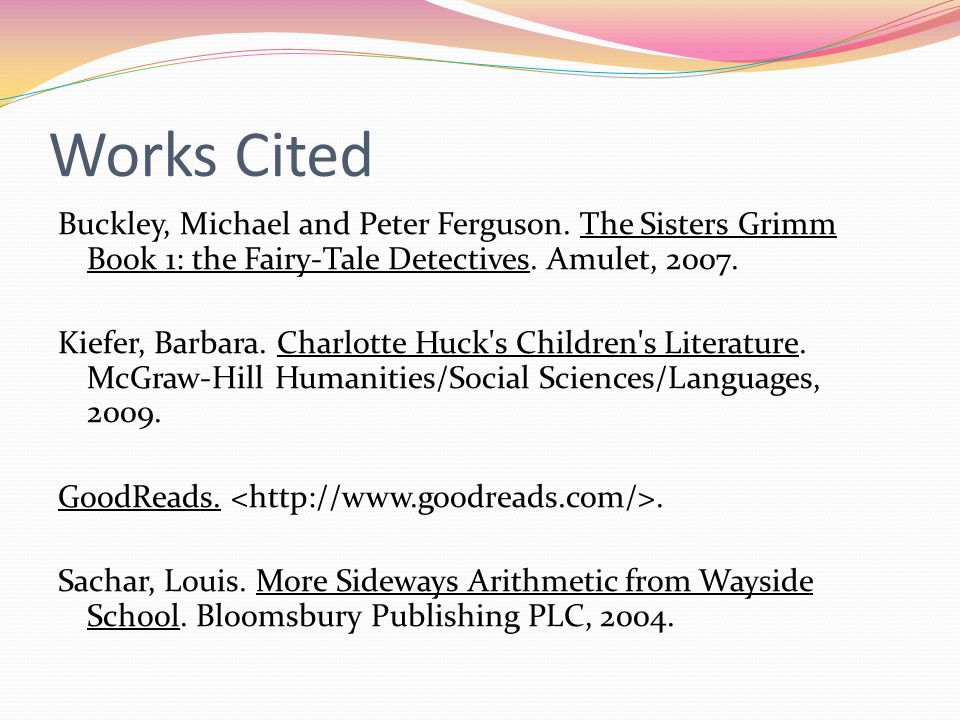 Works Cited Buckley, Michael and Peter Ferguson.