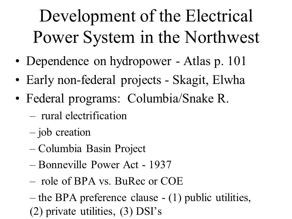 Development of the Electrical Power System in the Northwest Dependence on hydropower - Atlas p.