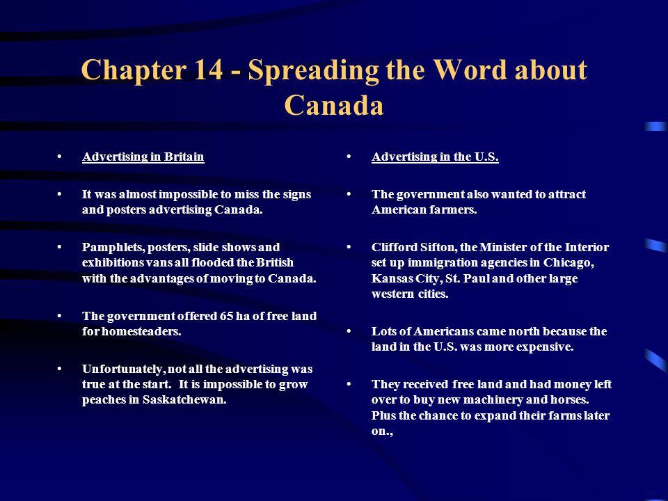 Chapter 14 - Spreading the Word about Canada Advertising in Britain It was almost impossible to miss the signs and posters advertising Canada. Pamphle