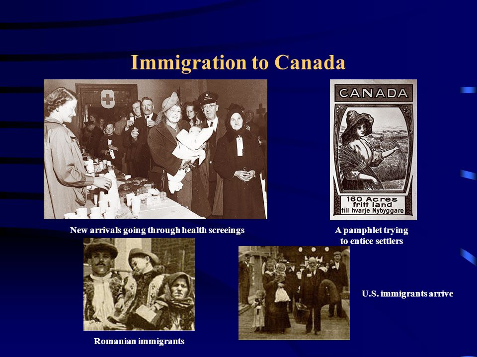 Immigration to Canada New arrivals going through health screeingsA pamphlet trying to entice settlers Romanian immigrants U.S. immigrants arrive