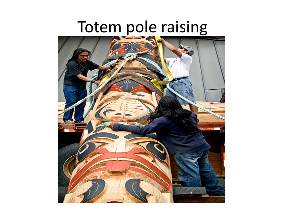 Totem pole raising