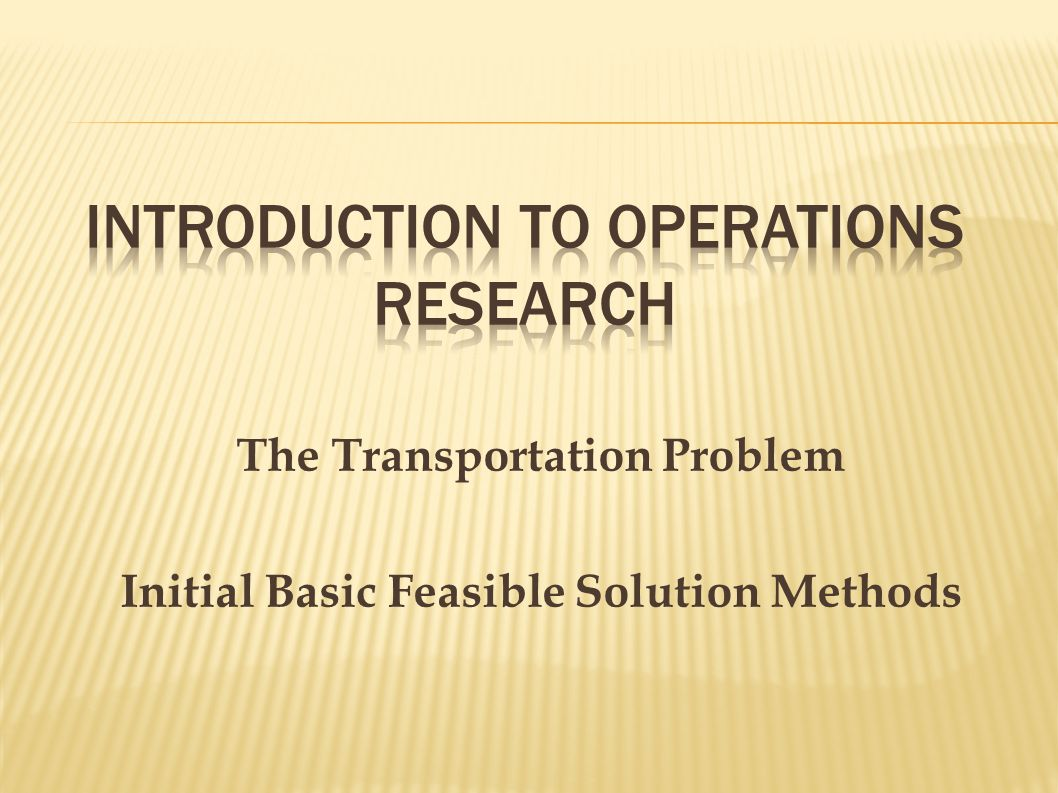 Transportation model: The transportation problem deals with the distribution of goods from several points of supply (sources) to a number of points of demand (destinations) Usually we are given the capacity of goods at each source and the requirements at each destination Typically the objective is to minimize total transportation and production costs