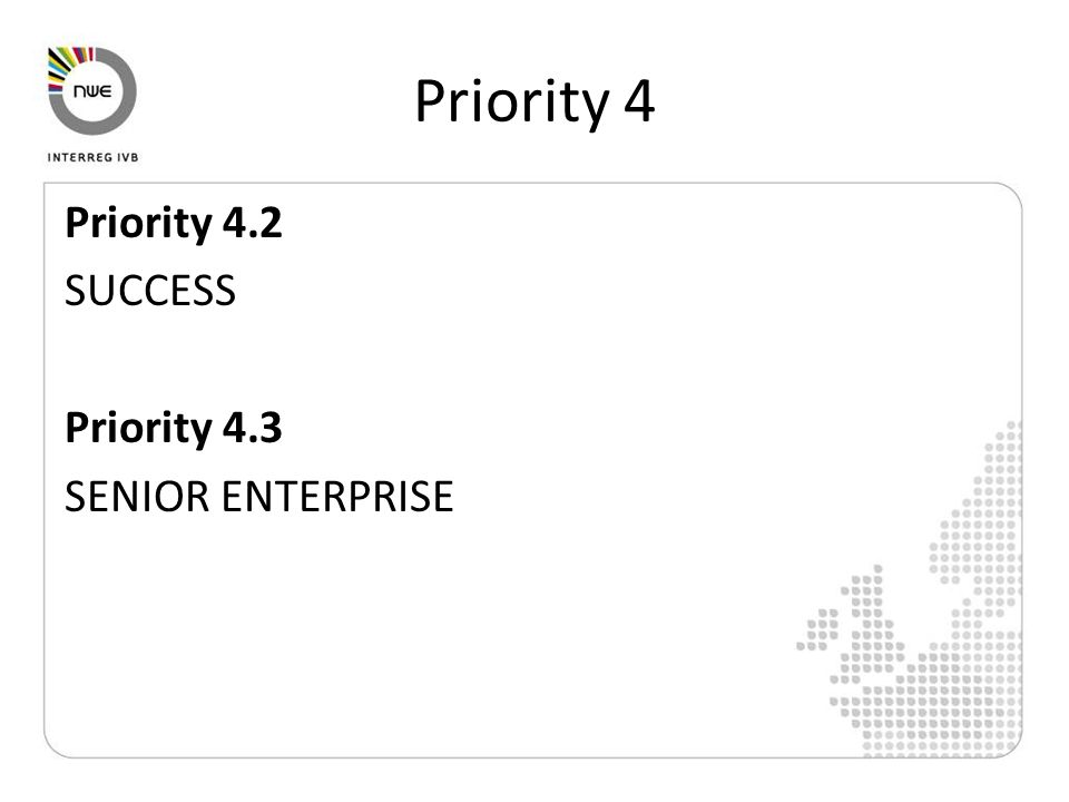 Priority 4 Priority 4.2 SUCCESS Priority 4.3 SENIOR ENTERPRISE