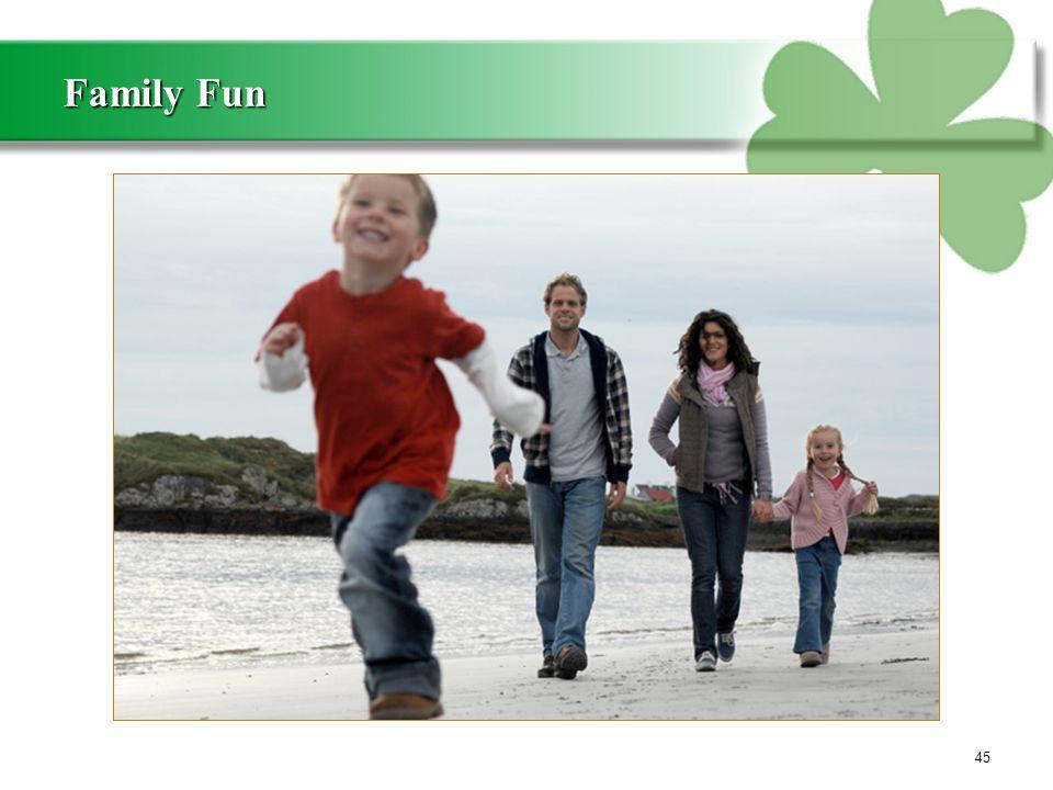 45 Family Fun