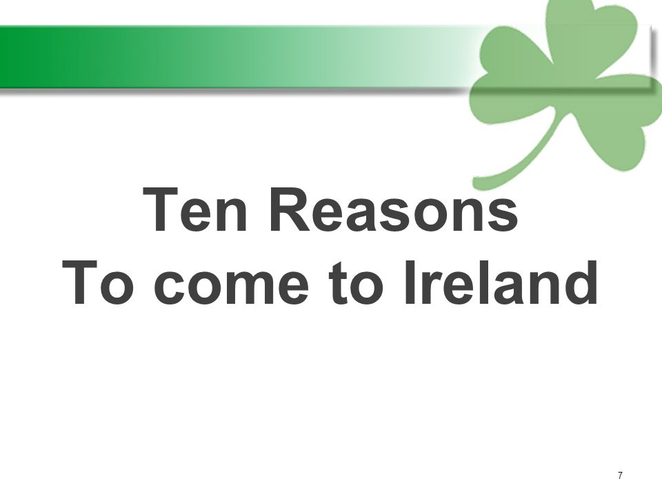 Ten Reasons To come to Ireland 7