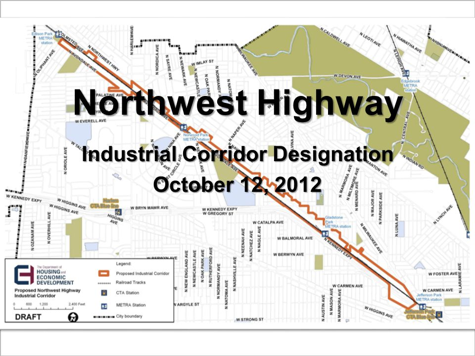 Northwest Highway Industrial Corridor Designation October 12, 2012