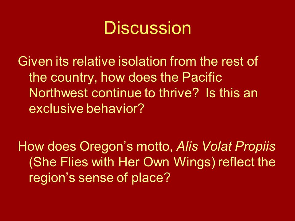 Discussion Given its relative isolation from the rest of the country, how does the Pacific Northwest continue to thrive.