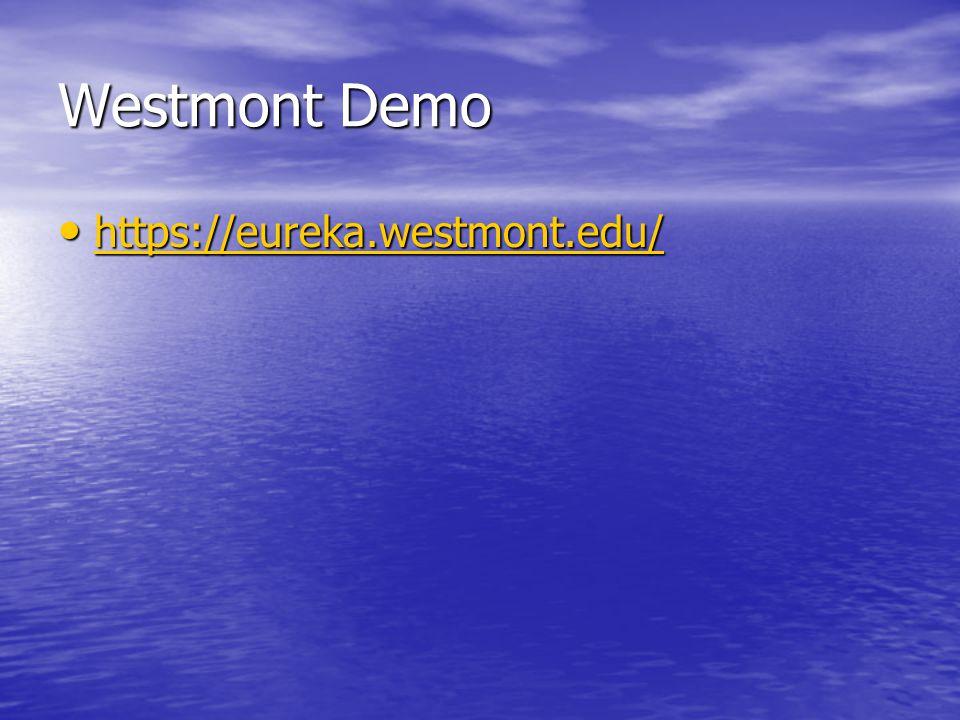 Westmont Demo https://eureka.westmont.edu/ https://eureka.westmont.edu/ https://eureka.westmont.edu/